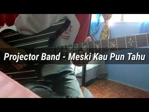 Projector Band - Meski Kau Pun Tahu (Guitar Solo Cover)