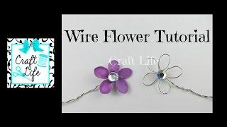 Craft Life ~ Wire Flower Tutorial