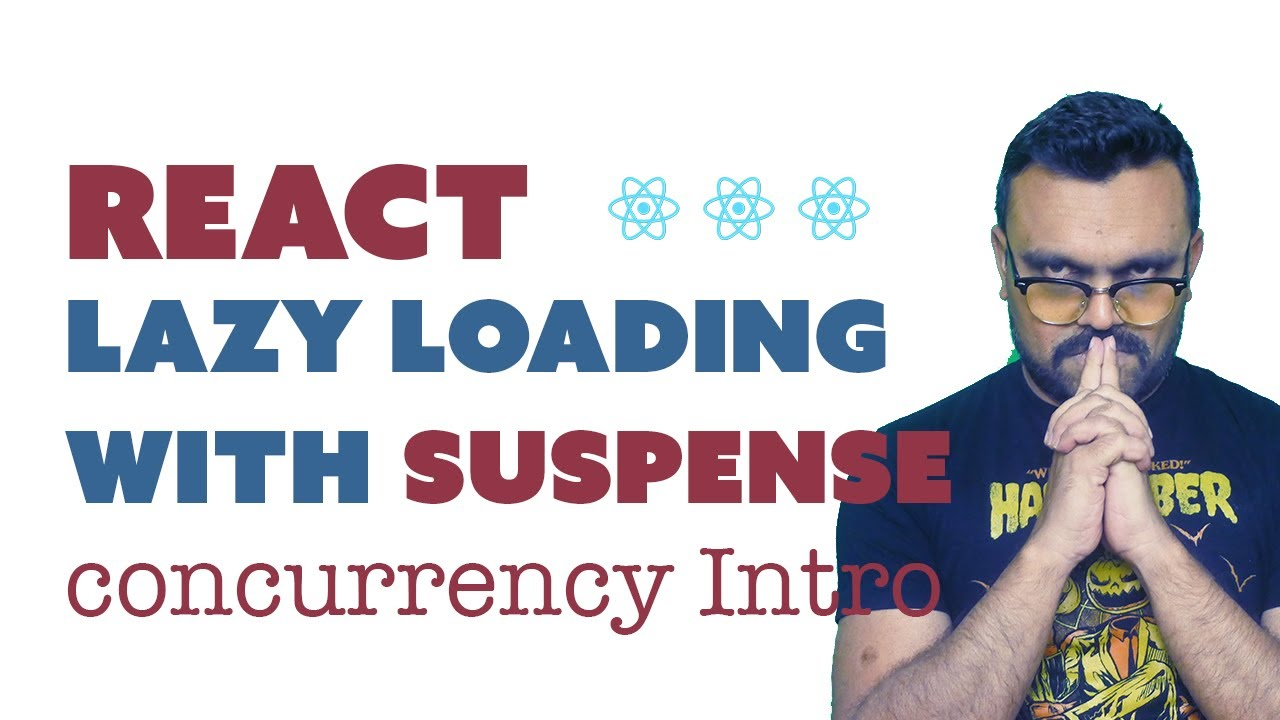 React suspense | lazy loading | code splitting