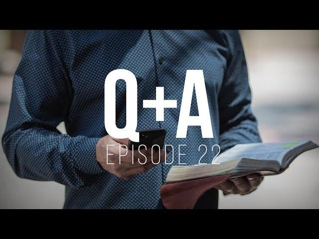 Q&A #22 – Fiery Trials