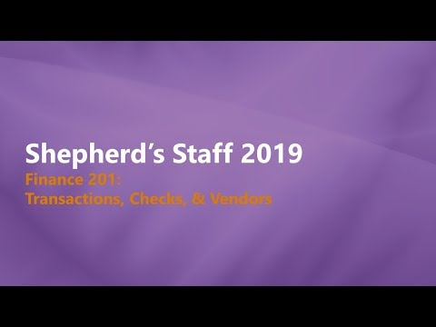 Shepherd's Staff   Finance 201  Transactions, Checks & Vendors