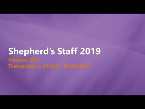 Shepherd's Staff   Finance 201  Transactions, Checks & Vendors