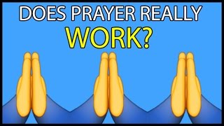 Is Prayer Actually Effective?