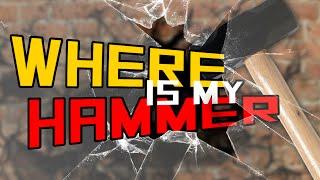NEEDLESS DESTRUCTION! | Where Is My Hammer