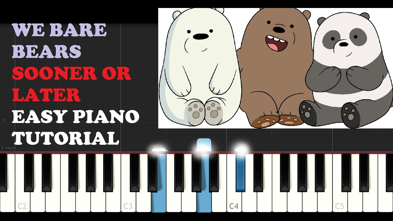we bare bears sooner or later easy piano tutorial. Black Bedroom Furniture Sets. Home Design Ideas