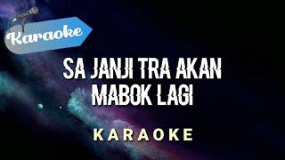 Download lagu [Karaoke] Sa janji tra akan mabok lagi - SA STOP MABOK | (Karaoke)
