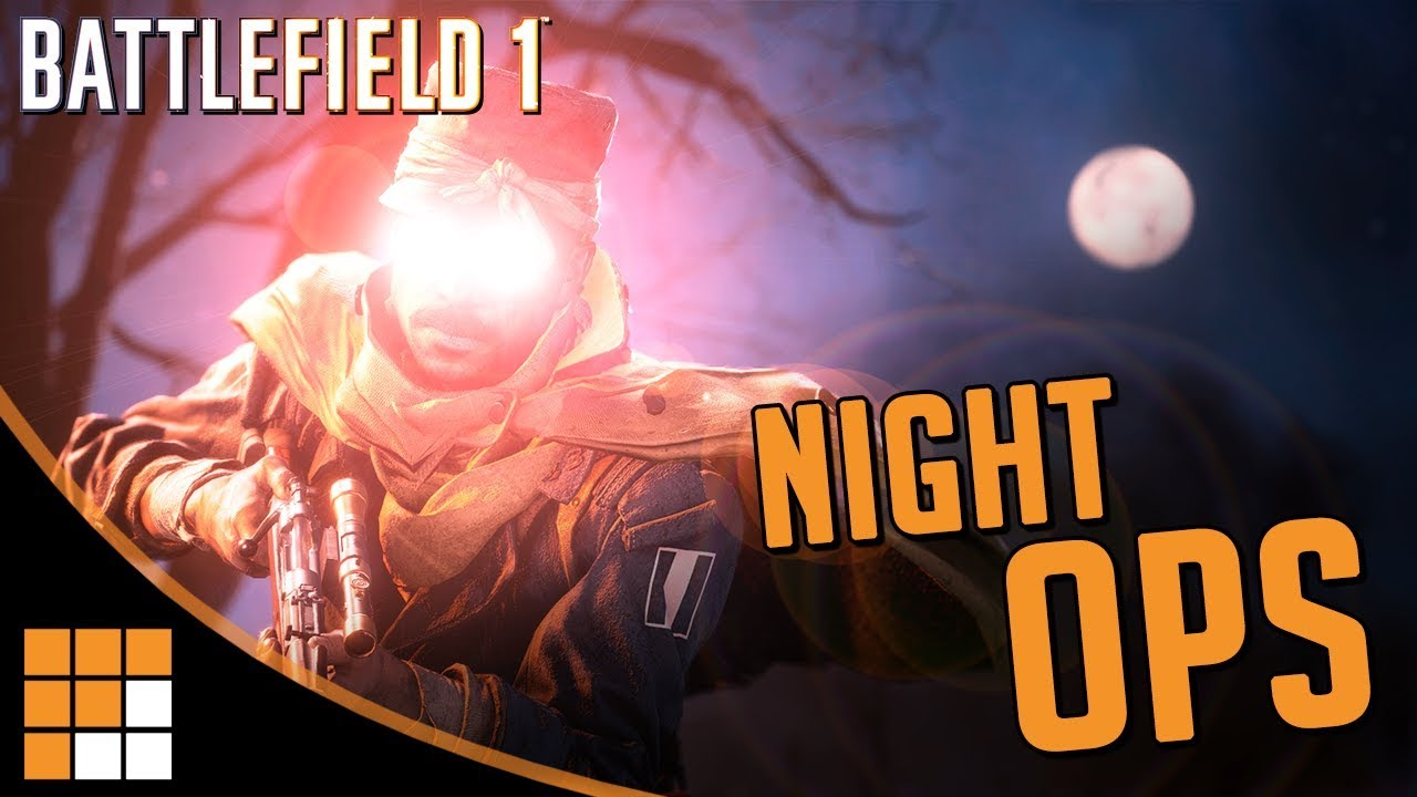 SHADOW OPS: Does Battlefield 1 Need a Night Operation?
