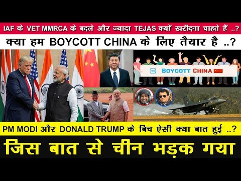 Indian Defence News:Why China Angry on Trump-Modi Telephonic Conversation,Boycott china,More Tejas
