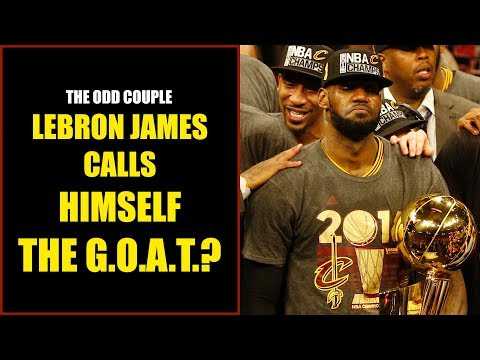 Chris Broussard & Rob Parker: LeBron James Calls Himself The G.O.A.T.