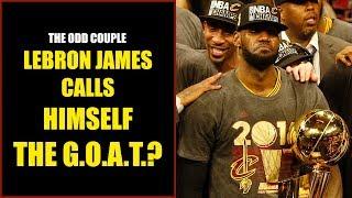 Chris Broussard & Rob Parker: LeBron James Calls Himself The G.O.A.T.