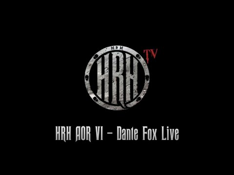 HRH TV - Dante Fox Live @ HRH AOR VI 2018