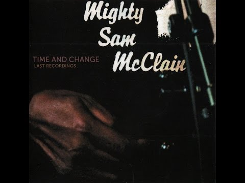 Mighty Sam McClain  Time And Change   Last Recordings 2016 (vinyl record)