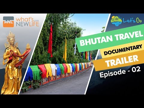 Bhutan Travel Full Documentary Film – Episode 2
