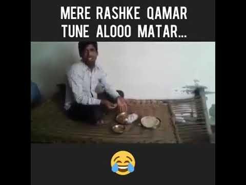 Mere Rashke Qamar Tune Aloo Matar | Funny | Song |2017