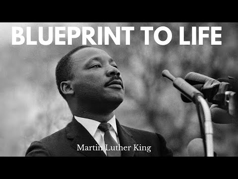 The Blue Print To Life by Martin Luther King