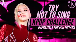 Try Not To Sing   Kpop Challenge [Very Hard for Multistans]