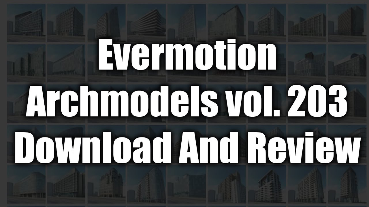 Evermotion Archmodels vol  203 Download And Review