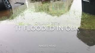 OBX Nags Head NC Flooding 7/25/18 💦🌧