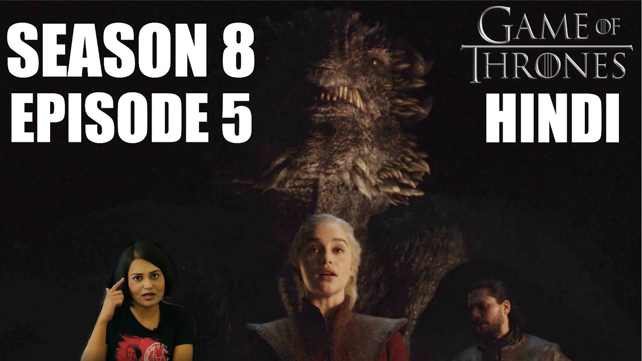 Download Game of Thrones Season 8 Episode 5 Explained in Hindi