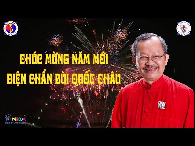 Lời Chúc Tết Đầu Năm Tới Thầy Tổ Bùi Quốc Châu và Đại Gia Đình Diện Chẩn