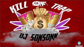 Download kILL OF TRAP  MIX DJ SONSONN MP3 song and Music Video