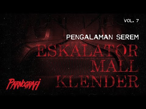 MALAM JUMAT 07: ESKALATOR MALL KLENDER (SISA TRAGEDI '98)
