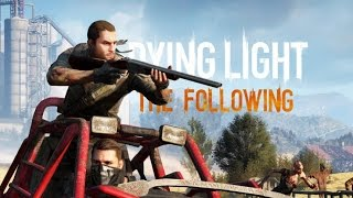 Dying Light: The Following - Первый взгляд