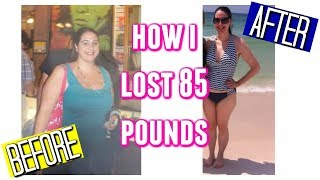 HOW I LOST 85 POUNDS IN LESS THAN A YEAR & HAVE KEPT IT OFF! TIPS & INSPIRATION!