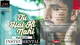 Tu Hai Ki Nahi - Karaoke/Instrumental | ANKIT TIWARI | ROY