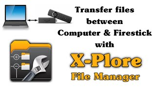 Transfer files between Computer & Firestick with X-Plore File Manager screenshot 1