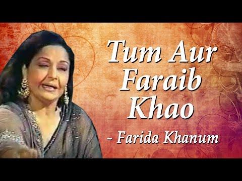 Farida Khanum In Concert | Tum Aur Faraib Khao | Classical Hits
