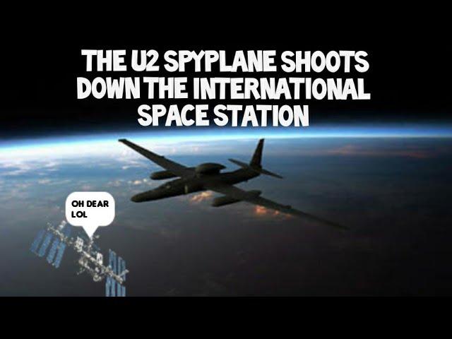 Flat Earth: The U2 spyplane shoots down the international space station