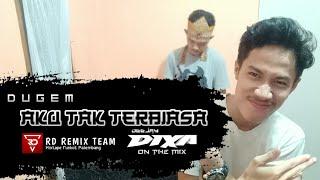 DUGEM AKU TAK TERBIASA REMIX ORIGINAL FULL BASS   DJ [DIXA ON THE MIX]