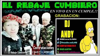 EL REBAJE CUMBIERO EN VIVO - AUDIO DE CONSOLA - DJ ANDY LAS TOSCAS STA FE