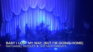 Nathaniel Rateliff & The Night Sweats - Baby I Lost My Way, (But I'm Going Home) live