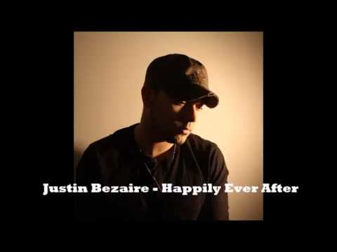 Justin Bezaire   Happily Ever After