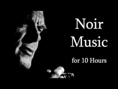 Noir Jazz Music 10 Hours