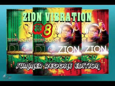 ZION VIBRATION #8 ✶SUMMER REGGAE EDITION JUNE 2016✶ ➤ZION VIBES  By DJ O. ZION