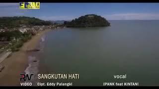 Download lagu Ipank feat kintani Sangkutan hati Terbaru 2018 MP3