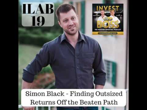 19: Simon Black – Finding Outsized Returns Off the Beaten Path