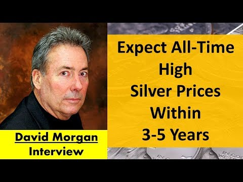David Morgan | Expect All-Time High Silver Prices within 3-5 Years