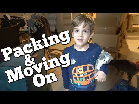 PACKING OUR HOUSE AND MOVING ON