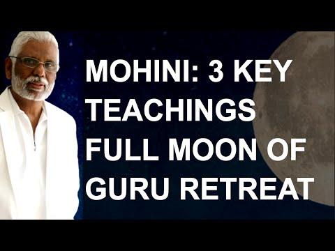 3 key teachings for Dr. Pillai's Full Moon Guru Retreat by Mohini
