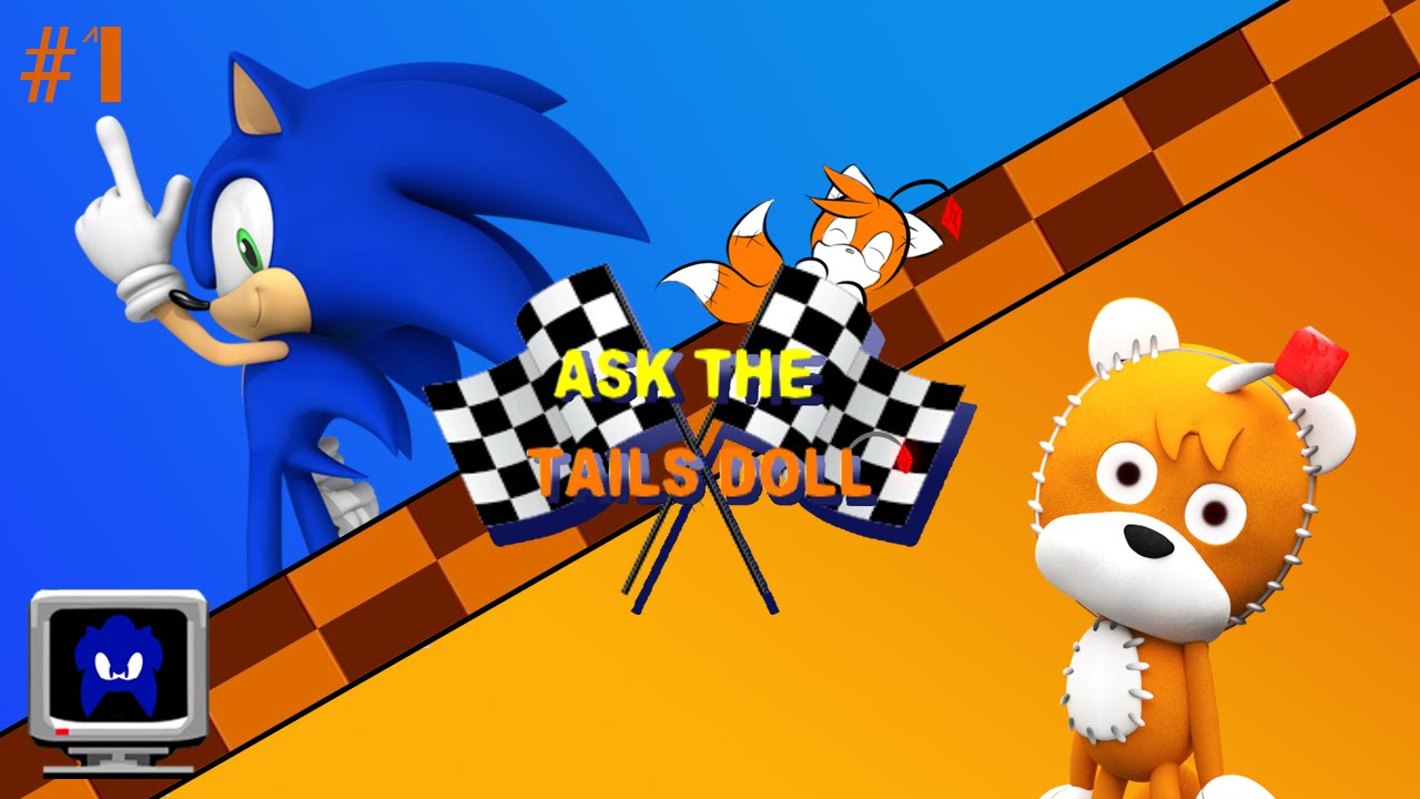 Ask The Tails Doll Episode 1 Ft Sonic Youtube