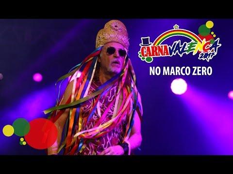Alceu Valença ao vivo - Carnaval no Marco Zero