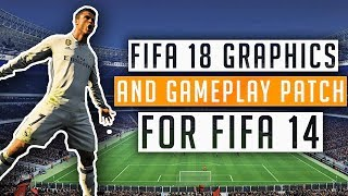 FIFA 18 Gameplay And Graphics Patch For FIFA 14