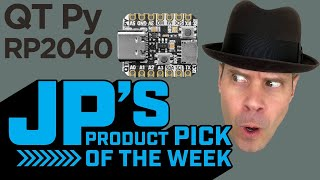 JP's Product Pick of the Week 4/20/21 QT Py RP2040 @adafruit @johnedgarpark #adafruit