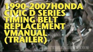 1990-2007 Honda Civic D Series Timing Belt Replacement VManual (Trailer)