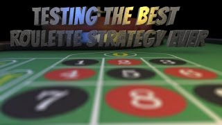 Testing:  Best Roulette Strategy Ever !!! 100% sure win !!