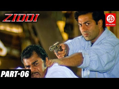 Ziddi - Bollywood Action Movies PART - 06 | Sunny Deol, Raveena Tandon | Romantic Action Drama Movie
